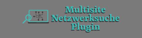 Multisite Netzwerksuche Plugin