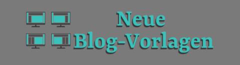 Neue Blog-Vorlagen